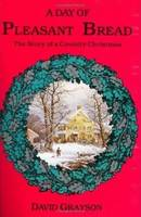 Day of Pleasant Bread: The Story of a Country Christmas (Paperback)