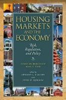 Housing Markets and the Economy - Risk, Regulation, and Policy (Paperback)