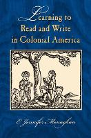 Learning to Read and Write in Colonial America - Studies in Print Culture and the History of the Book (Paperback)