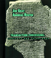 Transaction Processing: Concepts and Techniques - The Morgan Kaufmann Series in Data Management Systems (Hardback)