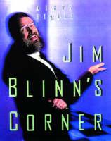 Jim Blinn's Corner: Dixty Pixels - The Morgan Kaufmann Series in Computer Graphics (Paperback)