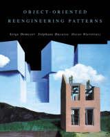 Object-Oriented Reengineering Patterns - The Morgan Kaufmann Series in Software Engineering and Programming (Hardback)