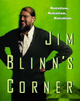Jim Blinn's Corner: Notation, Notation, Notation - The Morgan Kaufmann Series in Computer Graphics (Paperback)