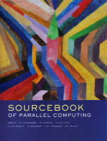 The Sourcebook of Parallel Computing - The Morgan Kaufmann Series in Computer Architecture and Design (Hardback)