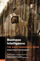 Business Intelligence: The Savvy Manager's Guide - The Savvy Manager's Guides (Paperback)
