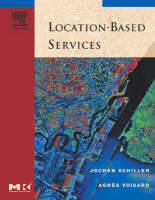 Location-Based Services - The Morgan Kaufmann Series in Data Management Systems (Hardback)