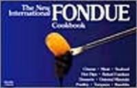 The New International Fondue Cookbook (Paperback)