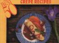 The Best 50 Crepe Recipes (Paperback)