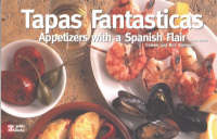 Tapas Fantasticas: Appetizers with a Spanish Flair - Nitty Gritty Cookbooks (Paperback)