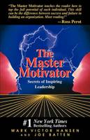 The Master Motivator: Principles and Ideas for Self-motivation (Paperback)