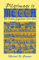 Pilgrimage to Mecca: Indian Experience, 1600-1800 - World History (Paperback)