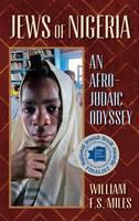Jews of Nigeria: An Afro-Judaic Odyssey (Hardback)
