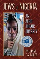 Jews of Nigeria: An Afro-Judaic Odyssey (Paperback)