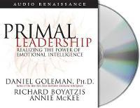 Primal Leadership: Realizing the Power of Emotional Intelligence (CD-Audio)