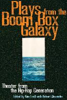 Plays From the Boom Box Galaxy: Theater from the Hip Hop Generation (Paperback)