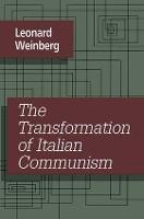 The Transformation of Italian Communism (Hardback)