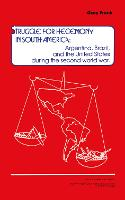 Struggle for Hegemony in South America: Argentina, Brazil, and the United States During the Second World War (Paperback)