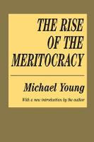 The Rise of the Meritocracy