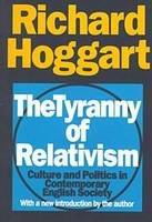 The Tyranny of Relativism: Culture and Politics in Contemporary English Society (Paperback)