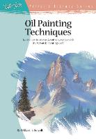 Oil Painting Techniques: Learn How to Create Dynamic Textures With the Versatile Painting Knife - Artist's Library (Paperback)