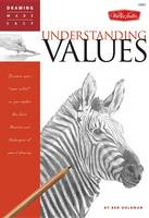 Understanding Values: Discover Your Inner Artist as You Explore the Basic Theories and Techniques of Pencil Drawing (Paperback)