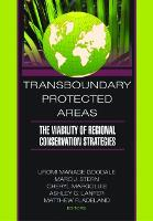 Transboundary Protected Areas: The Viability of Regional Conservation Strategies (Paperback)