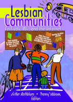 Lesbian Communities: Festivals, RVs, and the Internet (Hardback)