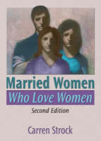Married Women Who Love Women: Second Edition (Paperback)