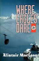 Where Eagles Dare - Adrenaline Classics (Paperback)