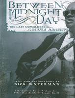 Between Midnight and Day: The Last Unpublished Blues Archive (Paperback)