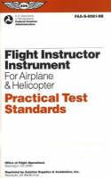 Flight Instructor-Instrument for Aeroplane and Helicopter Practical Test Standards (Paperback)