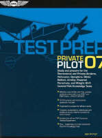 Private Pilot Test Prep 2007: Study and Prepare for the Recreational and Private Airplane, Helicopter, Gyroplane, Glider, Balloon, Airship, Powered Parachute, and Weight-shift Control FAA Knowledge Tests (Paperback)