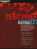Instrument Rating Test Prep 2007: Study and Prepare for the Instrument Rating, Instrument Flight Instructor (CFII), Instrument Ground Instructor, and Foreign Pilot, Airplane and Helicopter FAA Knowledge Exams (Paperback)