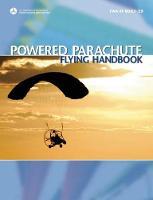 Powered Parachute Flying Handbook: FAA-H-8083-29 (Paperback)