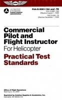 Commercial Pilot and Flight Instructor for Helicopter Practical Test Standards: Faa-S-8081-16a/Faa-S-8081-7b - Practical Test Standards (Paperback)