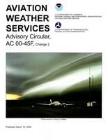 Aviation Weather Services: Advisory Circular Ac00-45f, Change 2 - Faa Handbooks (Paperback)