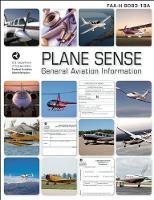Plane Sense: General Aviation Information: FAA-H-8083-19A - FAA Handbooks (Paperback)