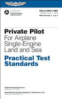 Private Pilot Practical Test Standards for Airplane Single-Engine Land and Sea: FAA-S-8081-14B (Paperback)