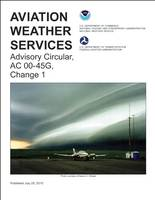 Aviation Weather Services: FAA Advisory Circular 00-45G, Change 1 (Paperback)