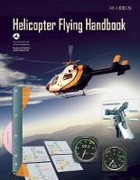 Helicopter Flying Handbook: FAA-H-8083-21A (Paperback)