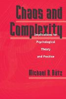 Chaos And Complexity: Implications For Psychological Theory And Practice (Paperback)