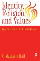 Indentity, Religion And Values: Implications For Practitioners (Paperback)