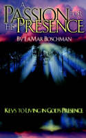 A Passion for His Presence (Paperback)