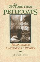 More than Petticoats: Remarkable California Women - More than Petticoats Series (Paperback)