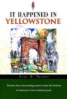 It Happened in Yellowstone - It Happened in (Paperback)
