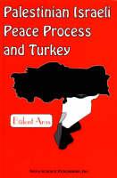 Palestinian Israeli Peace Process & Turkey (Hardback)