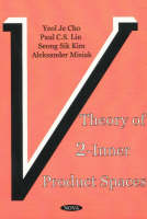 Theory of 2-Inner Product Spaces (Hardback)