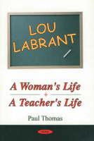 Lou Labrant: A Woman's Life, A Teacher's Life (Hardback)