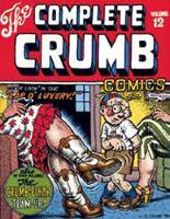 The Complete Crumb Comics #12: We're Livin' In The 'Lap o' Luxury'! (Paperback)