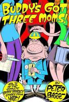 Buddy's Got Three Moms: Life Amongst the Womenfolk, Starring Buddy Bradley (Hardback)
